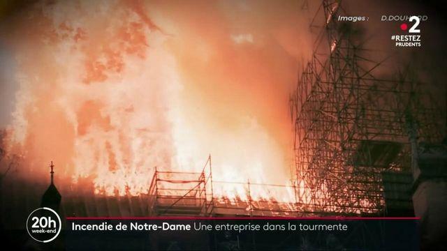 Incendie de Notre-Dame : une entreprise dans la tourmente