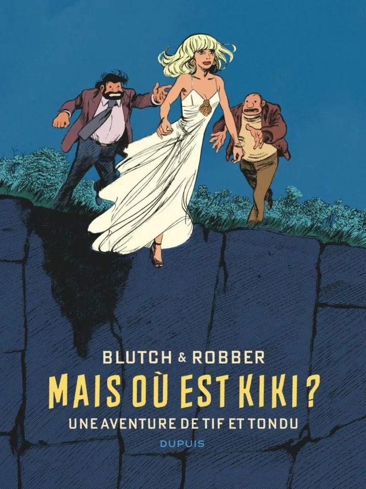 """""""Tif et Tondu"""" un album signé Blutch et Robber aux éditions Dupuis (Editions Dupuis)"""
