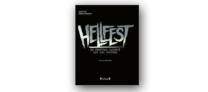 """La couverture de """"Hellfest, le festival raconté par les groupes"""" de Cédric Sire et Isabelle Marcelly. (GRÜND)"""