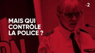 """""""Complément d'enquête"""". Mais qui contrôle la police ? (COMPLÉMENT D'ENQUÊTE / FRANCE 2)"""