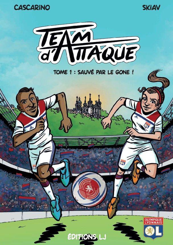 Team d'attaque - Tome 1 : Sauvé par le gone ! de Carascino et Skiav. (Editions LJ)