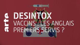 Non, ce n'est pas grâce au Brexit que le Royaume-Uni peut bénéficier en avance du vaccin contre la Covid-19 (ARTE/2P2L)
