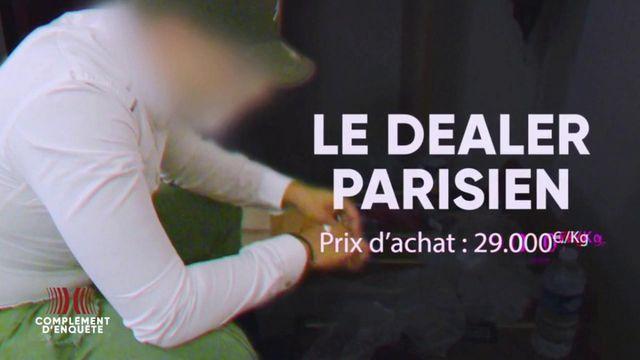 """Complément d'enquête. """"J'ai embarqué avec les narcos"""" : pour le dealer à Paris, c'est 6 000 euros de bénéfice en une semaine"""