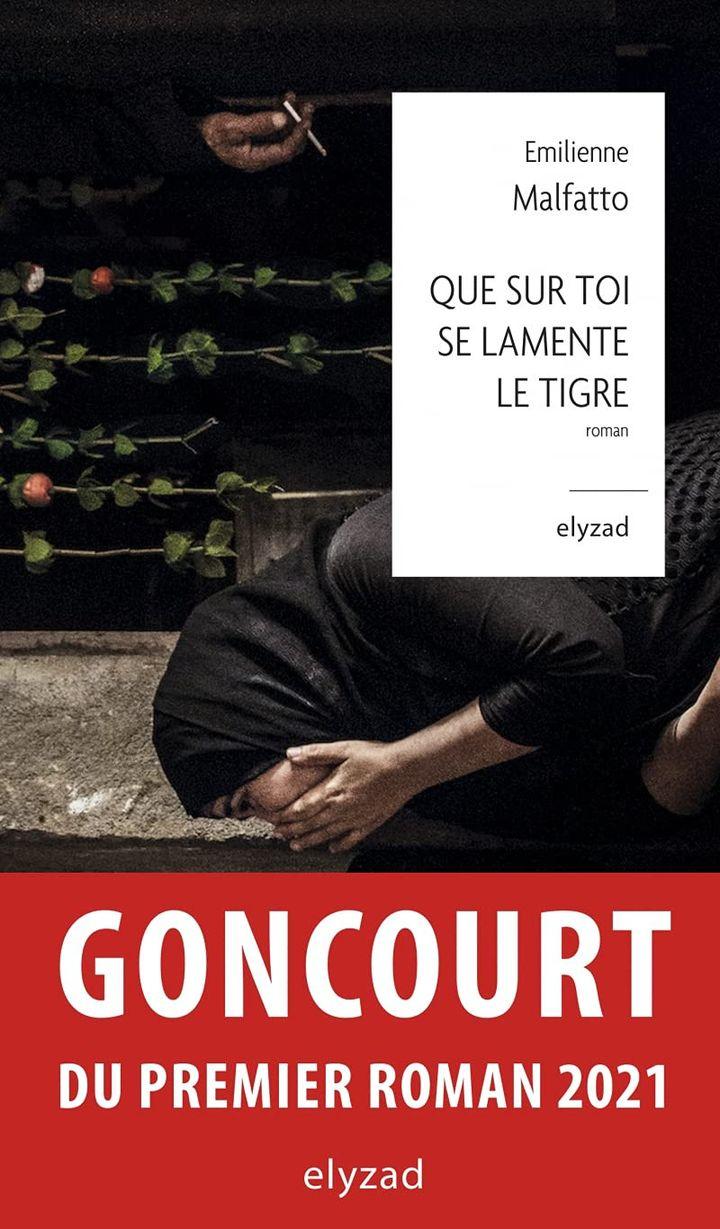 """Couverture de """"Que sur toi se lamente le tigre"""", d'Emilienne Malfatto (ELYZAD)"""
