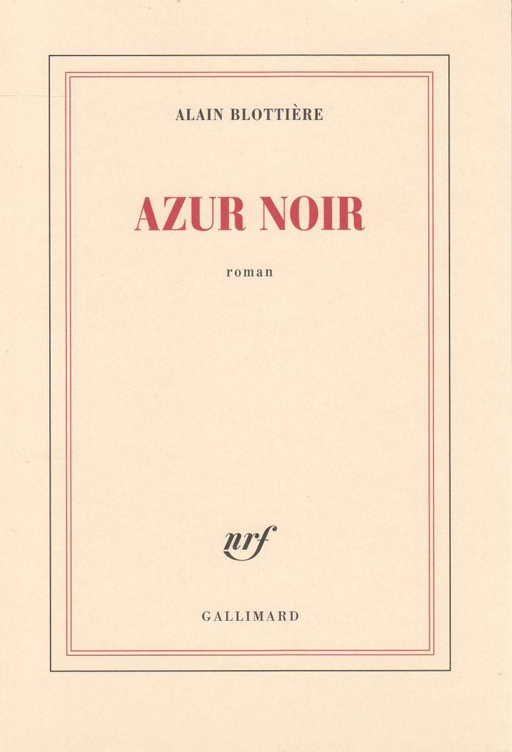 """Couverture de """"Azur noir"""", d'Alain Blotttière (2020) (GALLIMARD)"""