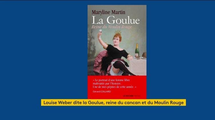 """Le livre de poche """"La Goulue, reine du Moulin Rouge"""" (FRANCEINFO)"""