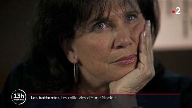 Les battantes : Anne Sinclair, de la lumière au tourment
