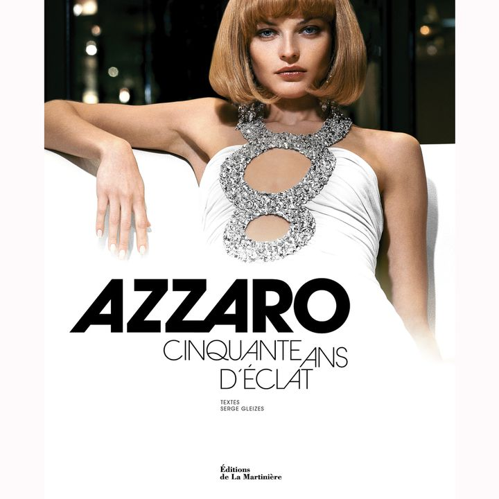 """Le livre """"Azzaro cinquante ans d'éclat""""  (Editions de la Martinière)"""