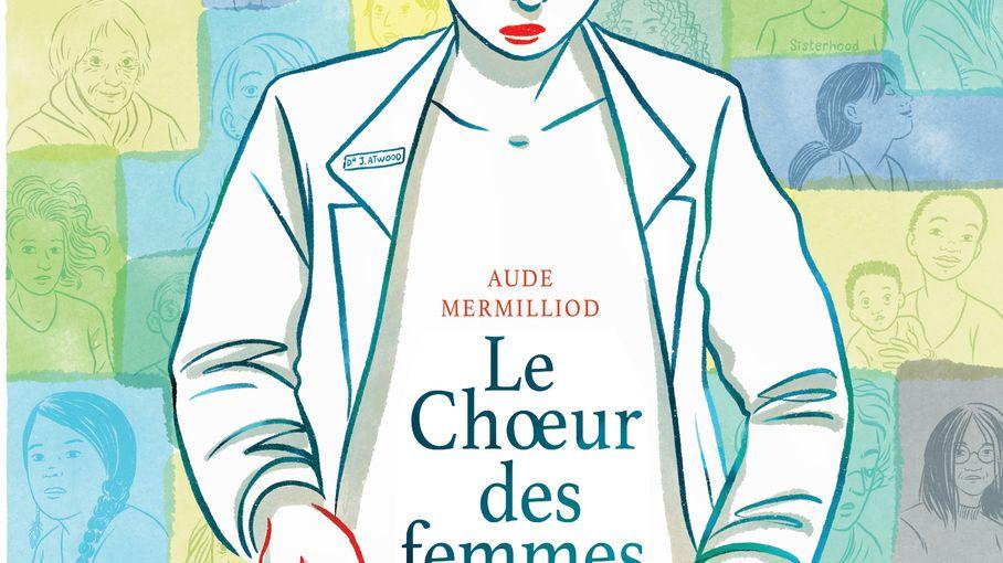 """""""Le Chœur des femmes"""" d'Aude Mermilliod, un roman graphique bouleversant et pédagogique sur la pratique gynécologique"""