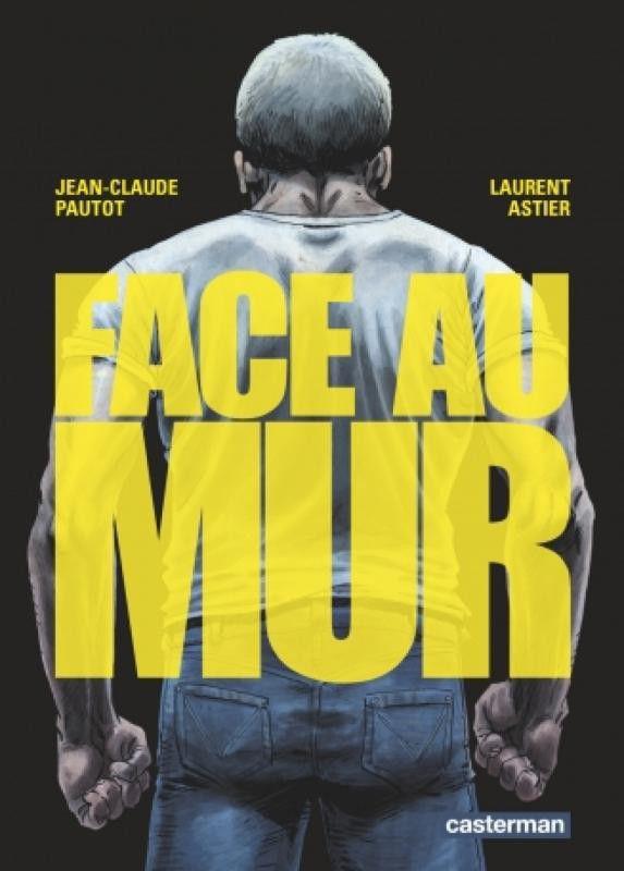 """La couverture de """"Face au mur""""  (Casterman)"""