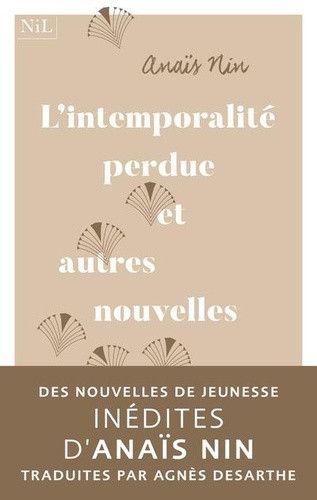 """Couverture de""""L'intemporalité perdue et autres nouvelles de la jeunesse"""" d'Anaïs Nin. (NIL)"""