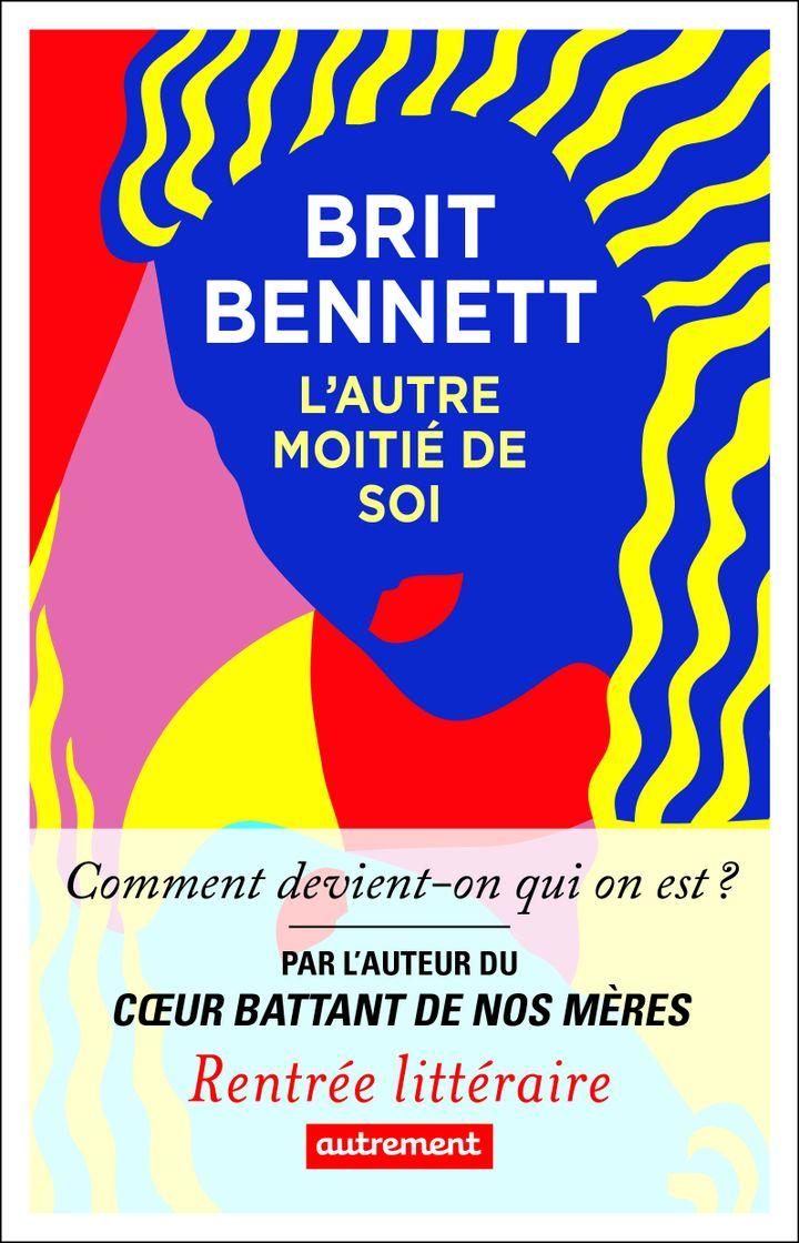 """Couverture de """"L'autre moitié de soi"""", de Brit Bennett, août 2020 (Editions Autrement)"""