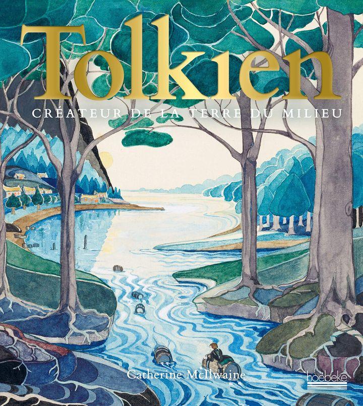 """""""Tolkien: Créateur de la Terre du Milieu"""", deCatherine McIlwaine (2019) (Editions Hoebeke)"""