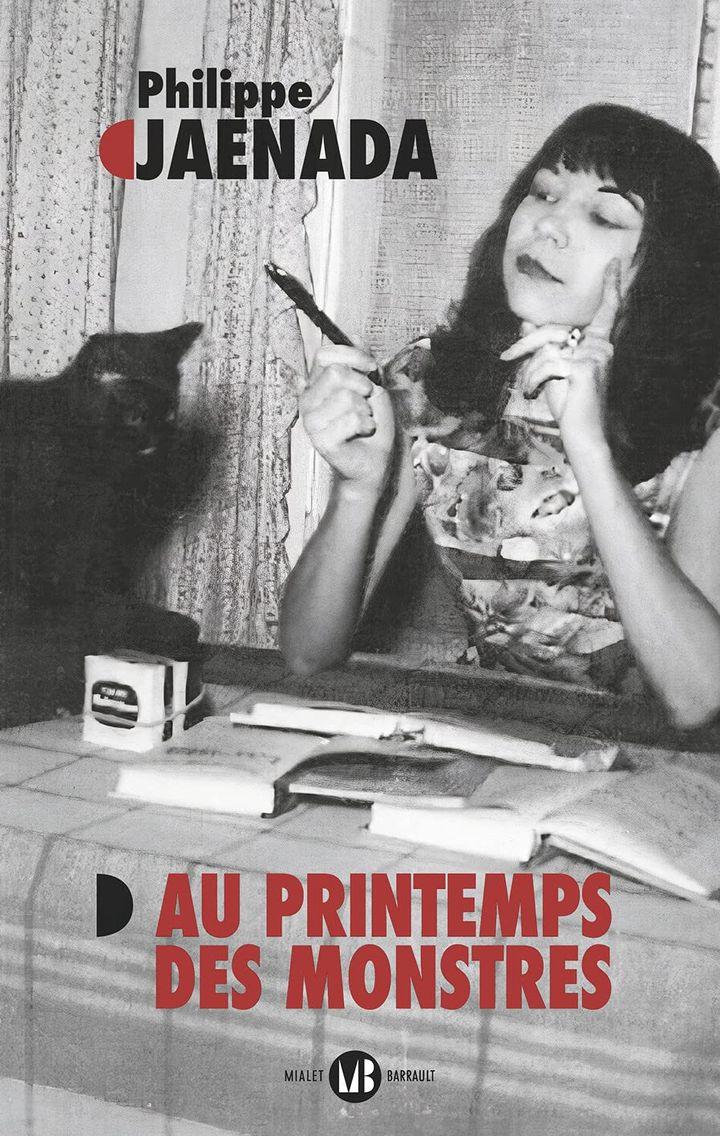 """Couverture du roman """"Au printemps des monstres"""", de Philippe Jaenada, août 2021 (Editions Mialet-Barrault)"""
