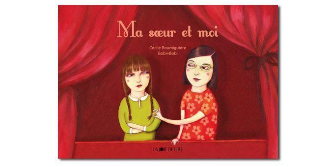Ma soeur et moi, de Cécile Roumiguière  (Bobi+Bobi / La Joie de lire)