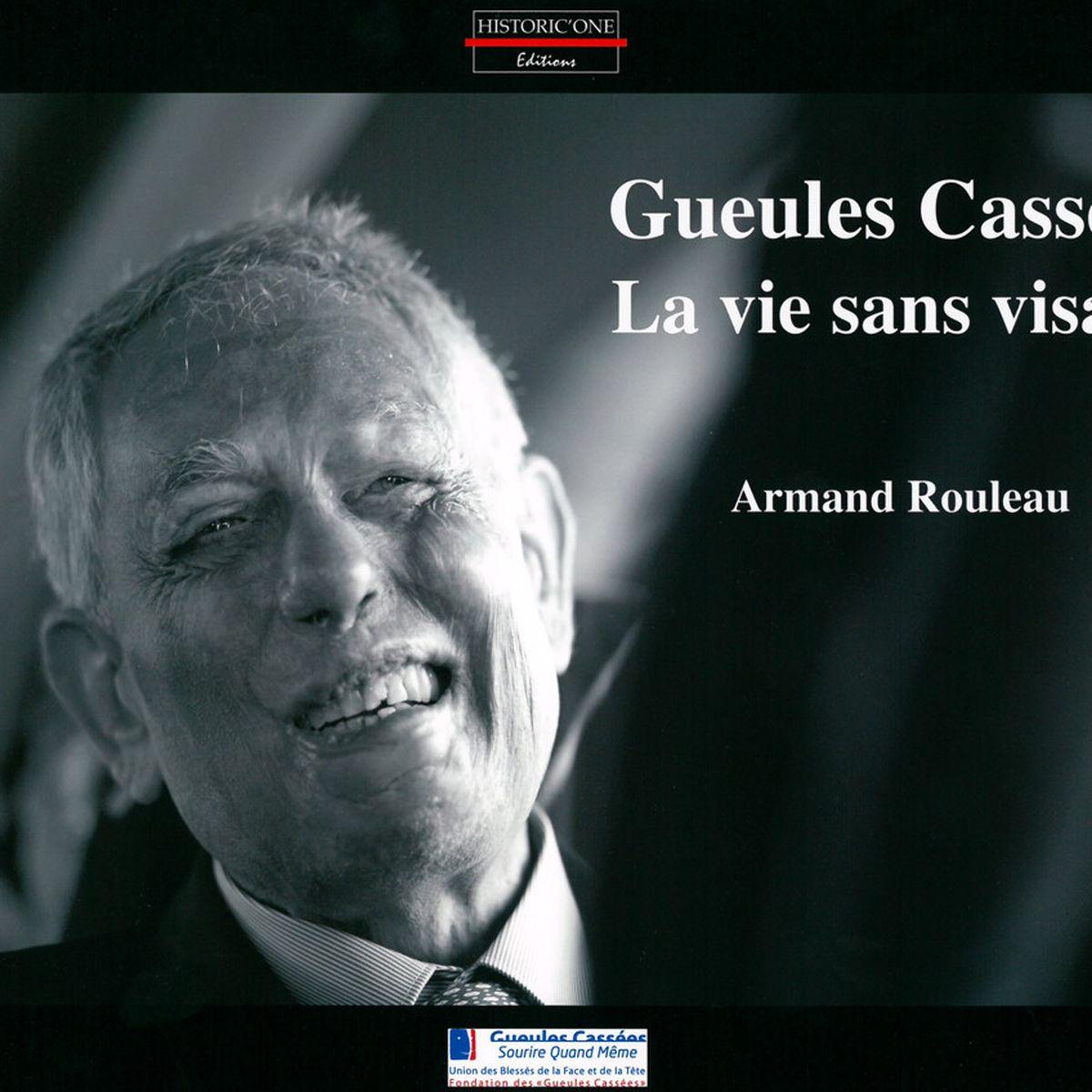 La Vie Sans Visage Armand Rouleau Regarde En Face Les Gueules Cassees