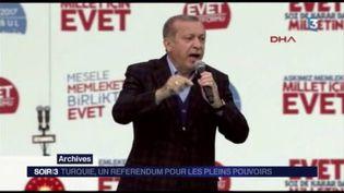 Le président Erdogan veut étendre ses pouvoirs en Turquie. (FRANCE 3)