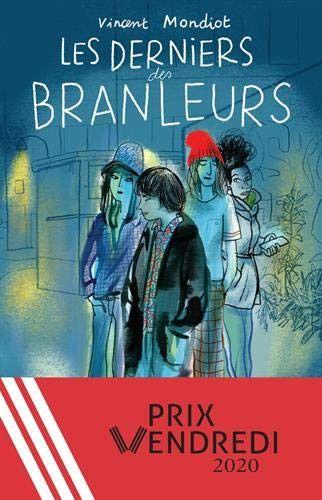 """""""Le dernier des branleurs"""", de Vincent Mondiot, 2020 (ACTES SUD JUNIOR)"""