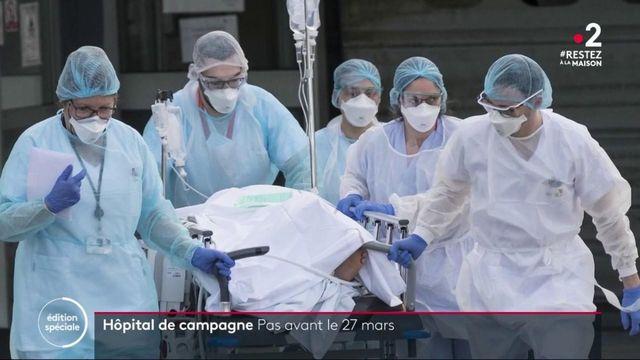 Coronavirus : l'hôpital de campagne ne sera pas opérationnel avant le 27 mars