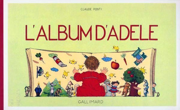 L'album d'Adèle  (Claude Ponti / Gallimard)