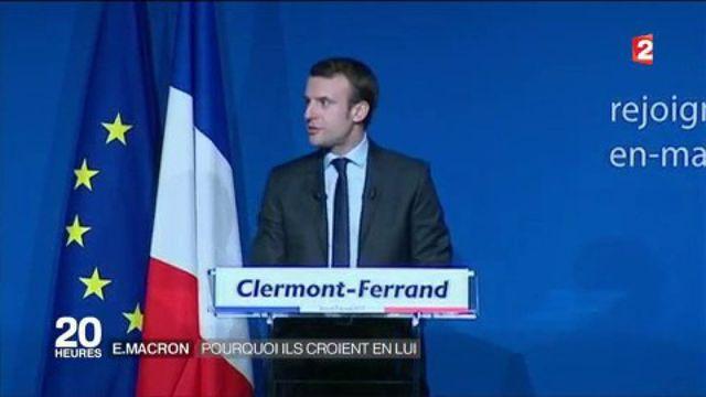 Emmanuel Macron : pourquoi ils croient en lui ?