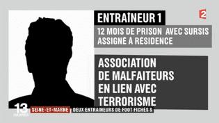 Seine-et-Marne : deux entraîneurs de foot fichés S (France 2)