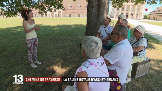 Chemins de traverse : la saline royale d'Arc-et-Senans