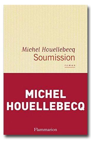"""""""Soumission"""" de Michel Houellebecq (Flammarion)"""