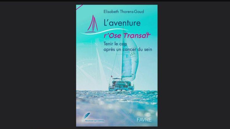 Livre : L'aventure r'Ose Transat, un message d'espoir sur la vie après un cancer du sein (Capture d'écran franceinfo)