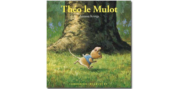 Théo le Mulot  (Antoon Krings / Gallimard Jeunesse / Giboulées)