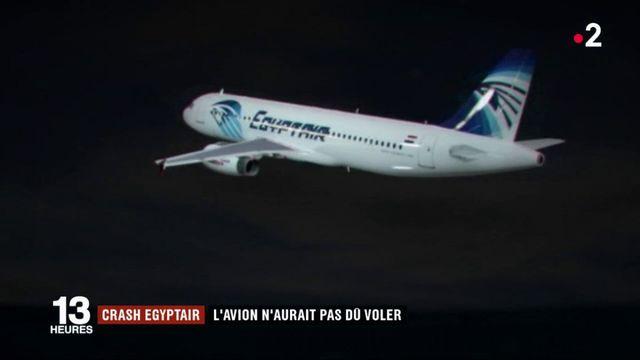 Crash Egyptair : l'appareil n'aurait jamais dû voler