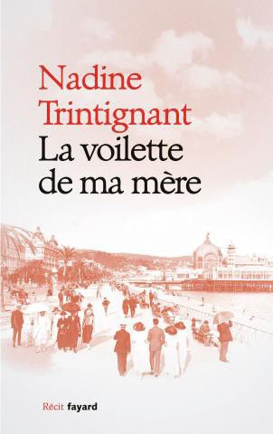 """""""La voilette de ma mère"""" de Nadine Trintignant  (Editions Fayard)"""
