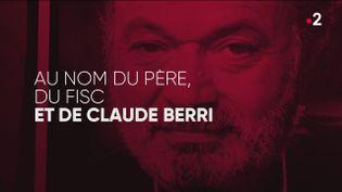 """""""Complément d'enquête"""". Au nom du père, du fisc et de Claude Berri (COMPLÉMENT D'ENQUÊTE/FRANCE 2)"""