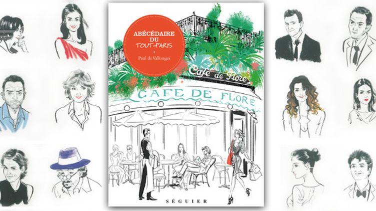 L'abécédaire du Tout Paris de Paul de Vallonges  (Editions Séguier - illustrations de Audrey Bussi / Comillus )
