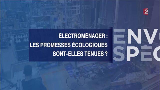 Envoyé spécial. Electroménager : les promesses écologiques sont-elles tenues?
