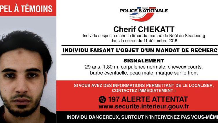 Appel à témoins diffusé par la police nationale le 12 décembre 2018, pour retrouver Chérif Chekatt, princupal suspect de l'attentat perpétré à Strasbourg la veille. (POLICE NATIONALE)