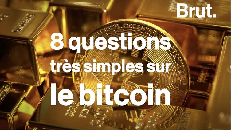 VIDEO. 8 questions très simples sur le bitcoin (BRUT)