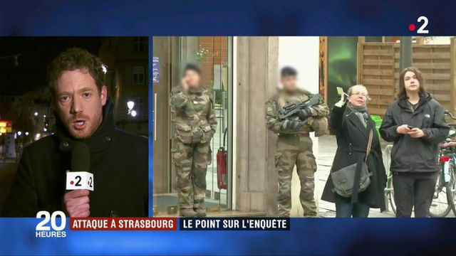 Attaque à Strasbourg : le point sur l'enquête