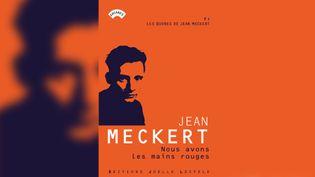 """""""Nous avons les mains rouges"""" de Jean Meckert. (EDITIONS JOELLE LOESFELD)"""