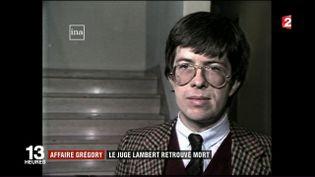 Affaire Grégory : le juge Lambert retrouvé mort (FRANCE 2)