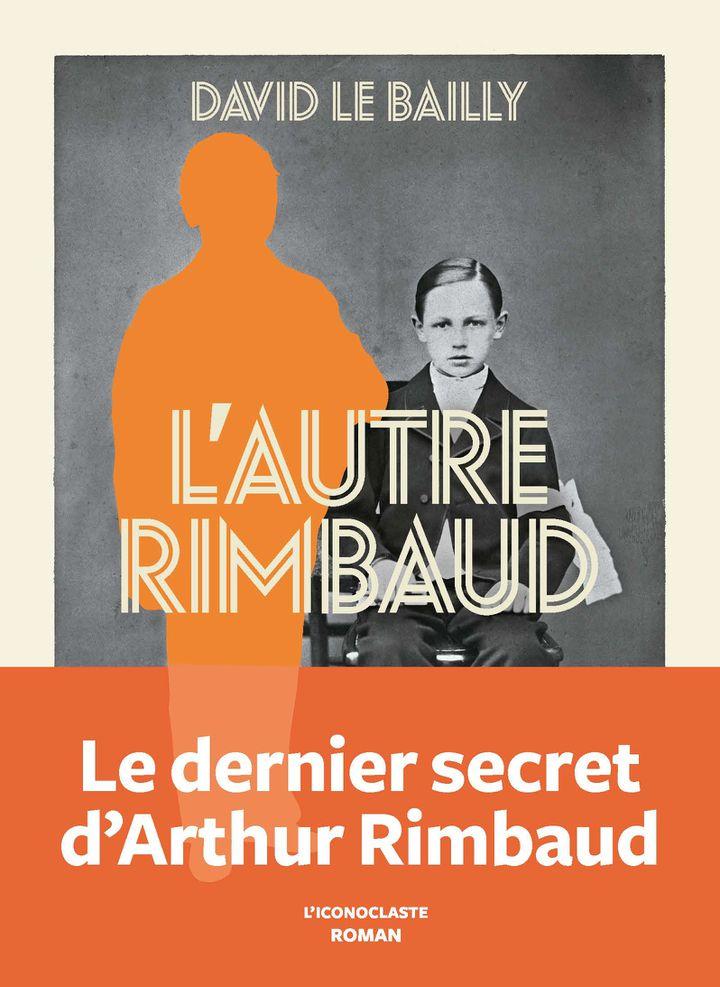 """Couverture de """"L'autre Rimbaud"""", de David Le Baiily, août 2020 (L'ICONOCLASTE)"""