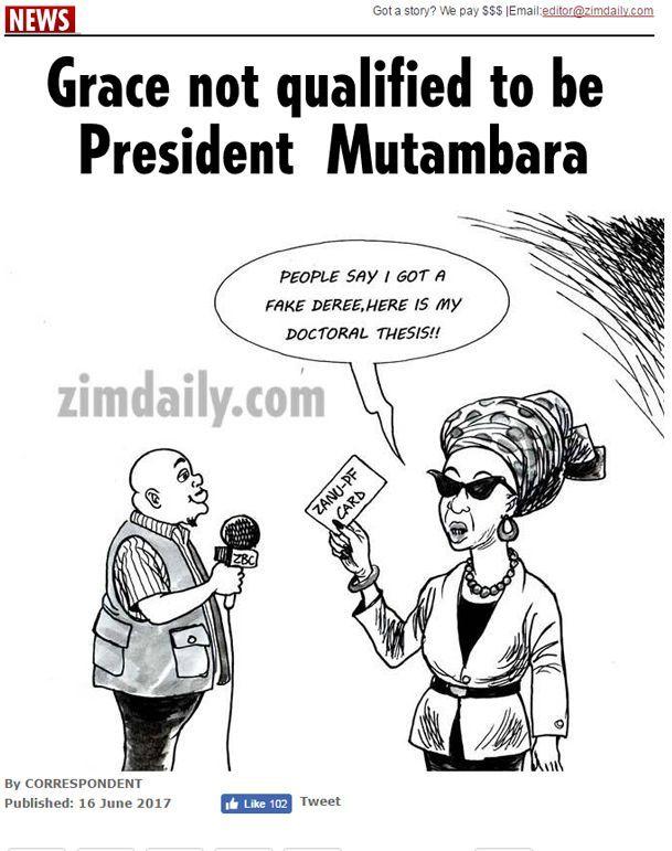 Caricature parue dans le «ZimDaily» en date du 15 novembre 2017. La Pemière dame, capricieuse, explique à un reporter aux ordres: «Les gens disent que j'ai un faux diplôme. Voici ma thèse de doctorat». En présentant une carte de visite du Zanu-PF, le parti de son époux, Robert Mugabe...  (Capture d'écran du site «ZimDaily»)