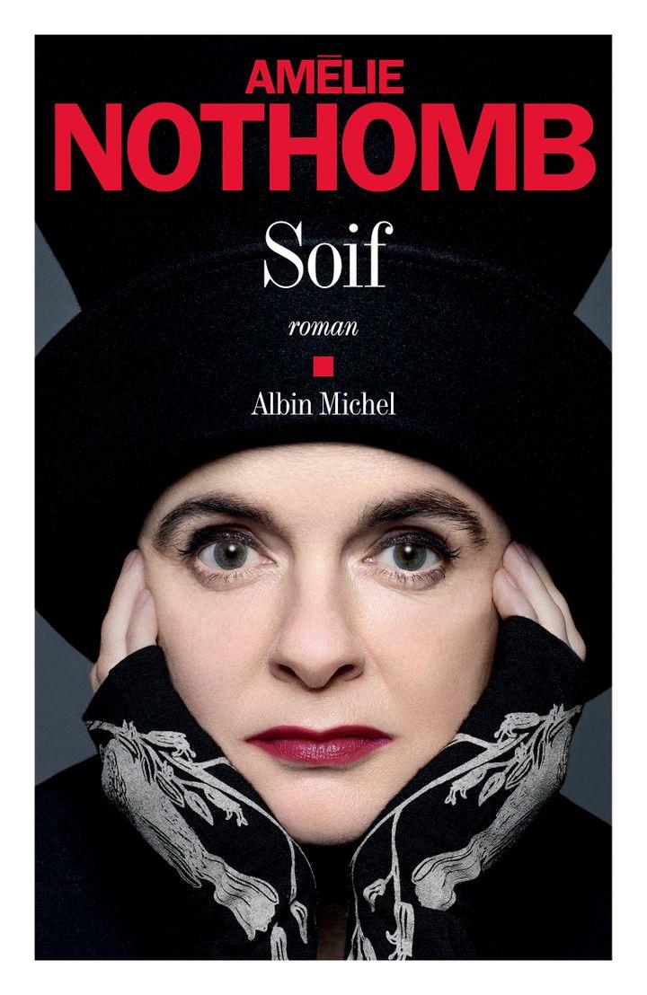 """Couverture de """"Soif"""", d'Amélie Nothomb (2019) (Albin Michel / Jean-Baptiste Mondino)"""