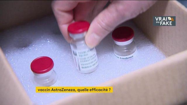 Covid-19 : le vaccin AstraZeneca est-il vraiment efficace ?