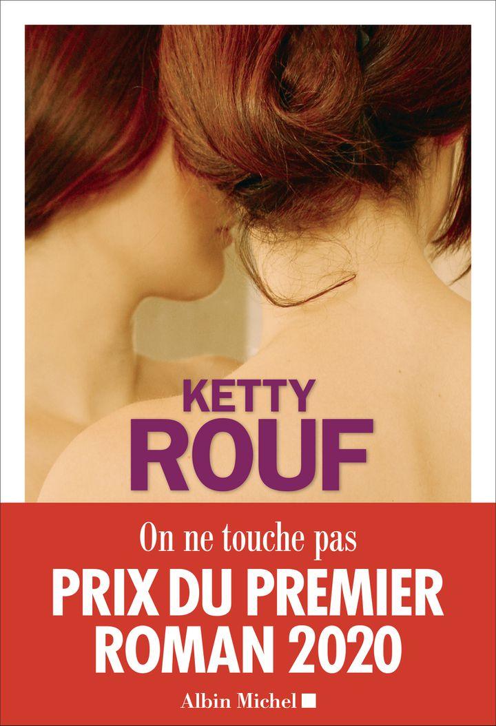 """Couverture de """"On ne touche pas"""", de Ketty Rouf (Editions Albin Michel)"""