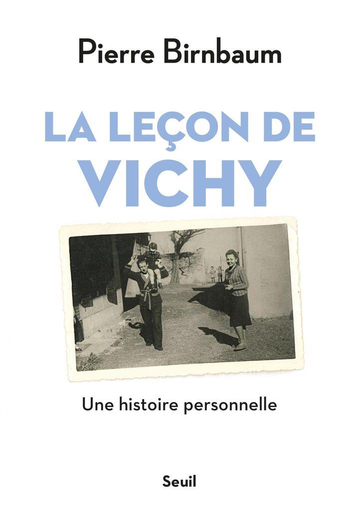 Pierre Birnbaum - La leçon de Vichy (Editions Seuil)