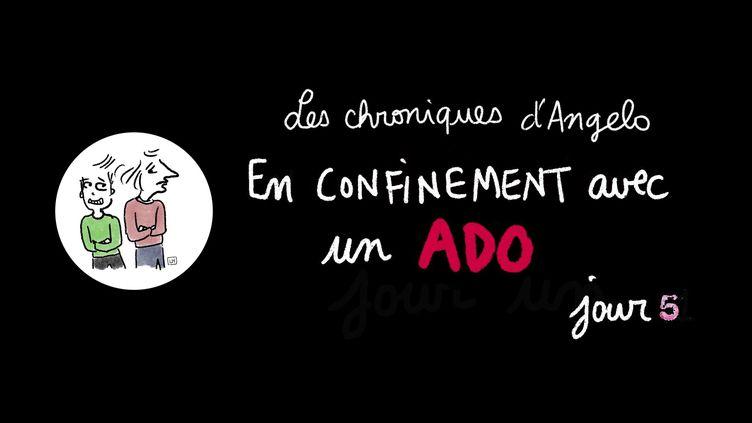"""""""Les chroniques d'Angelo"""", en confinement avec un ado, jour 5 (Laurence Houot / FRANCEINFO CULTURE)"""