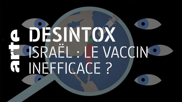 Covid-19 : non, on ne peut pas dire que le vaccin est inefficace, voire mortel en Israël (ARTE/2P2L)