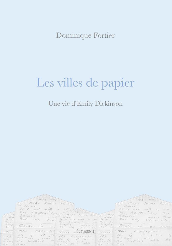 """Couverture de """"Les villes de papier - Une vie d'Emily Dickinson"""", de Dominique Fortier (@ éditions Grasset)"""