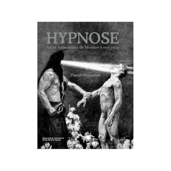 """Première de couverture de """"Hypnose - Art et hypnotisme de Mesmer à nos jours"""" de Pascal Rousseau. (Beaux-Arts de Paris Editions – Musée d'arts de Nantes)"""